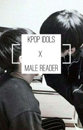 Kpop Idols x Male Reader - Requests - Wattpad