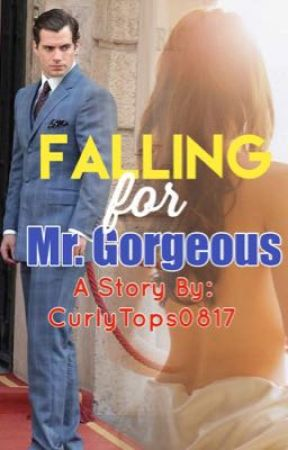 FALLING FOR MR. GORGEOUS by curlytops0817