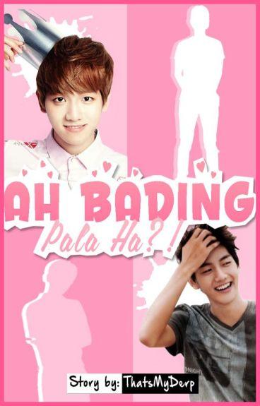 Ah, Bading Pala Ha?! [Baekhyun FF]