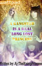 A Gangster is a REAL long lost Princess by AJ-TheRisingPrincess