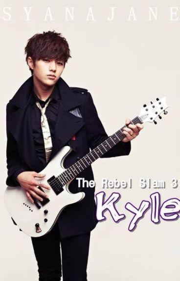 The Rebel Slam 3: KYLE