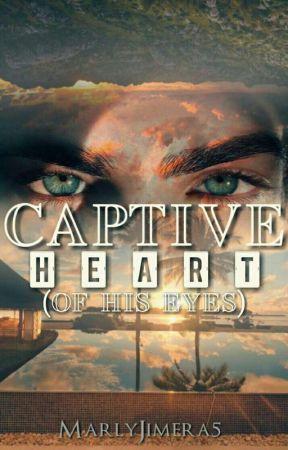 Captive Heart (of his eyes) by MarlyJimera5