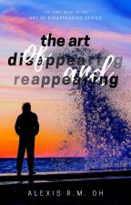 The Art of Disappearing and Reappearing {Percy Jackson/Chaos AU} by Alexis_RM_Oh