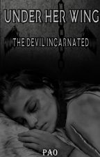 Under Her Wing: The Devil Incarnated (Lesbian Story) Sequel by Paostoryteller