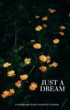❛ just a dream ❜ | a mindscape journal by justanothersuper