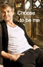 Choose to be me / Samu Haber FF by sa4ever22