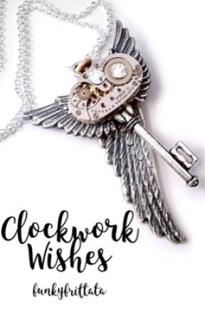 Clockwork Wishes (An Infernal Devices/ Mortal Instruments Fanfic) by liveandbreathewordsx