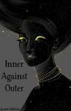 Inner Against Outer by deam-inferos