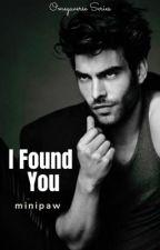 I Found You by minipaw