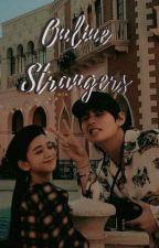 Online Strangers | k.th/k.js✅  by ChimSerenia