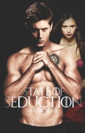 State of Seduction. // Dean Winchester COMPLETE by jadeforsaken