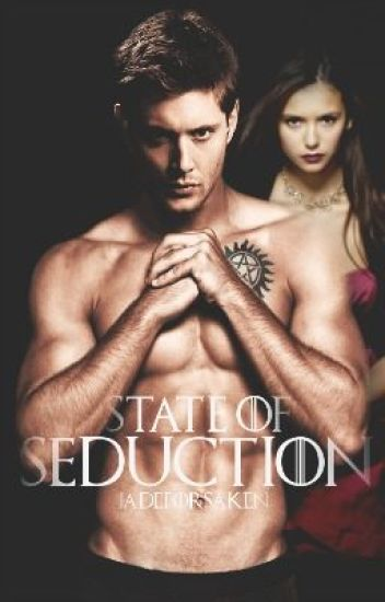 State of Seduction. // Dean Winchester COMPLETE