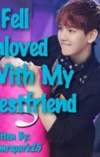 I Fell In Loved With My Bestfriend ( short story ) by iammrspark25