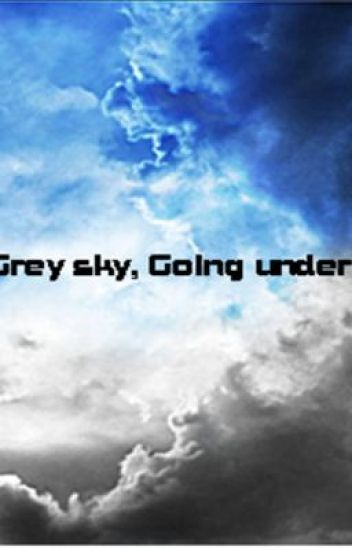 Grey sky going under