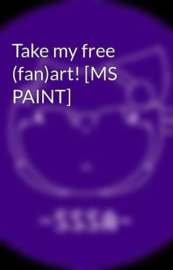 Take my free (fan)art! [MS PAINT]