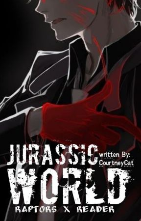 Jurassic world (male! Human! Raptor x Female! Reader) - 24 ...