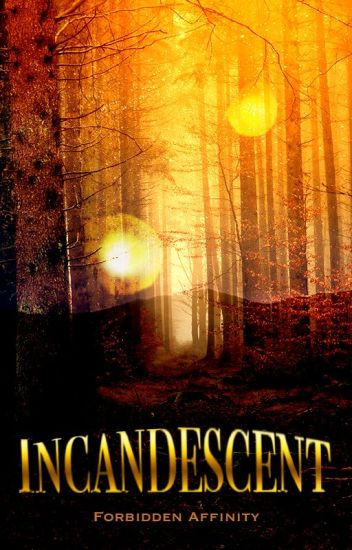 Incandescent: First of the Affinities by undefined