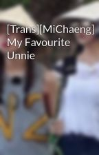 [MiChaeng] My Favourite Unnie by Youngcubx234