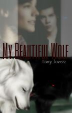 My beautiful wolf (a Larry stylinson story) by larry_love22