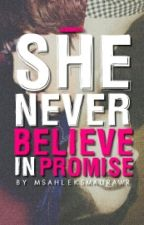 She never believe in PROMISE by MSahleksmaurawr