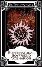 Supernatural Boyfriend Scenarios  by Tmnt-forlife