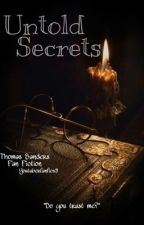 Untold Secrets  | Thomas Sanders x reader by youtuberfanfics8