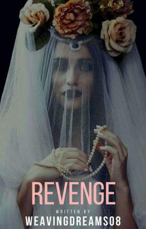 Revenge (One Shot ) by weavingdreams08