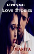 Choti Choti Love Stories by ManitaV