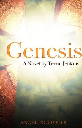 Angel Protocol, Book 1: Genesis (Rough Draft) by TerrioJenkins