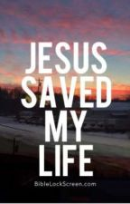 Jesus saved my life by itsvanetime
