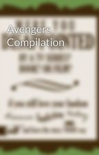Avengers Compilation by PromQueenPadfoot