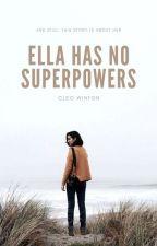 Ella has no Superpowers   cz   COMING SOON by Aliveas