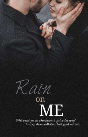 Rain On Me by xirrya