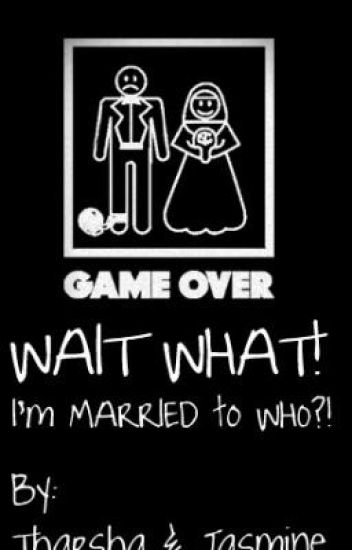 Wait WHAT? I'm Married To WHO?!?! [An Accidental Marriage] <3 - ON HOLD
