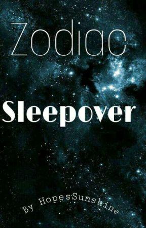 Zodiac Sleepover by HopesSunshine