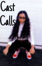 Cast Calls by zydollarsign