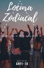 Locura Zodiacal by Anyi-18