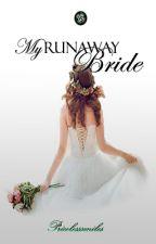 My Runaway Bride [Completed] by PricelessSMiLES