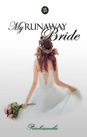 My Runaway Bride [Completed] by PricelessSMiLES