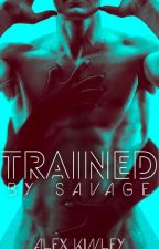 Trained by Savage | BWWM | Novella by AlexKinley