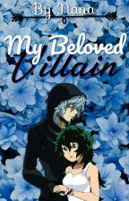 [☑] My Beloved Villain (Tomura X Fem!Izuku) by nana_academia1002