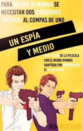 Un Espía Y Medio (ADAPTACIÓN) (larry) by mimipapitaxd