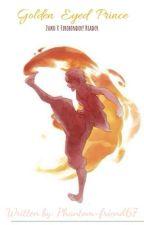 Zuko X Firebender! Reader {Golden Eyed Prince} by phantom-friend67