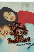 I'm Inlove with My GAY Bestfriend ! by Iamkaixhia