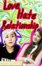 A Love Hate Relationship [Editing] by MiniKimchiee