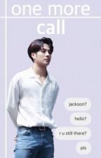 «One more call» •markson|texting• by oCUBEo