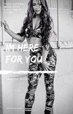 I'm here for you(Sesha.Ballins) by legitbossbanks