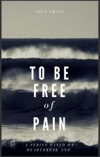 To Be Free of Pain by asiahello79f3