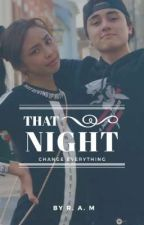 That Night (COMPLETED)  by Iamram