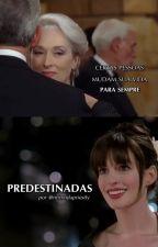 Predestinadas by mirxndapriestly
